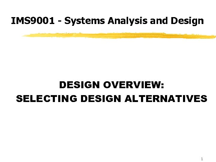 IMS 9001 — Systems Analysis and Design DESIGN