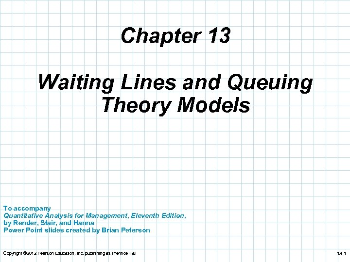 Chapter 13 Waiting Lines and Queuing Theory Models
