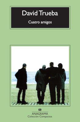 """Portada del libro """"Cuatro amigos"""" de David Trueba"""