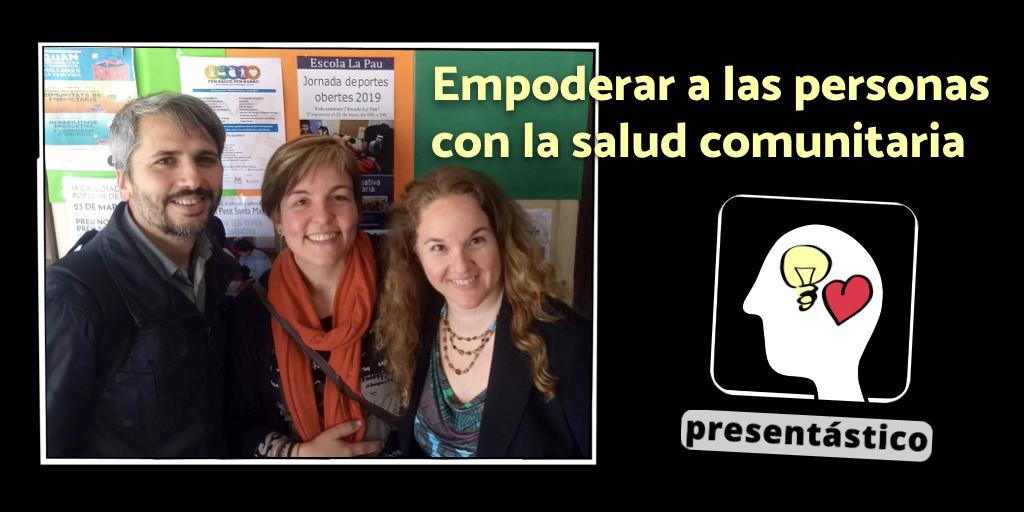 EP 36 Empoderar a las personas con la salud comunitaria – Mª José Pardo y Noemí de Miguel