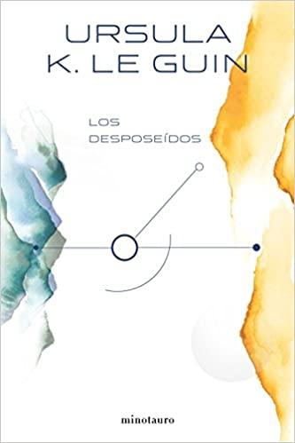 """Portada del libro """"Los desposeídos"""" de Ursula K. Le Guin"""
