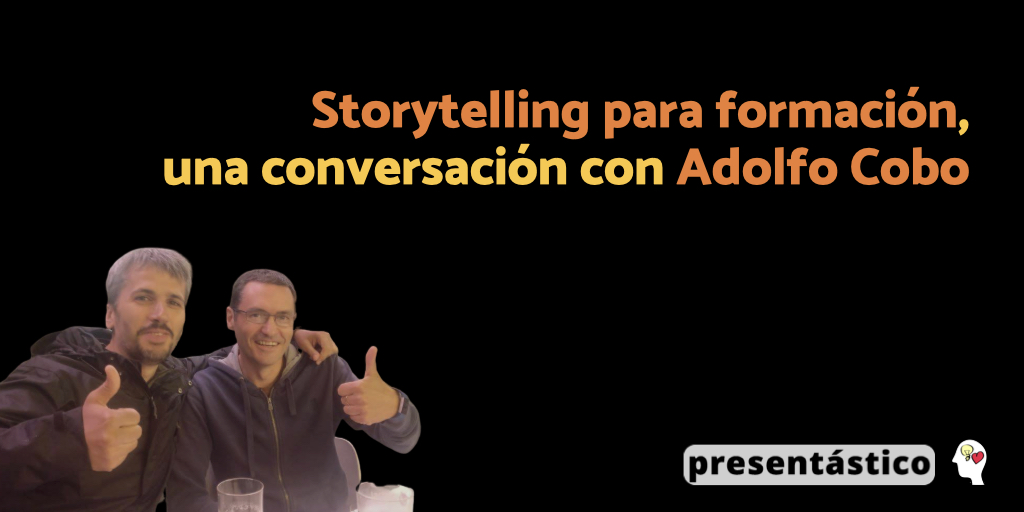 EP 69 Storytelling para formación, una conversación con Adolfo Cobo