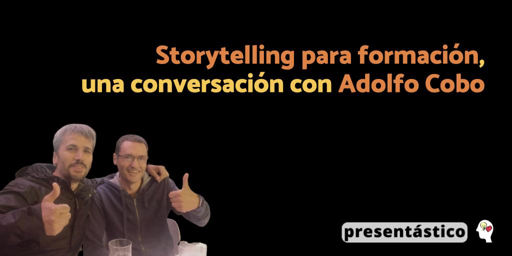 Storytelling para formación, una conversación con Adolfo Cobo