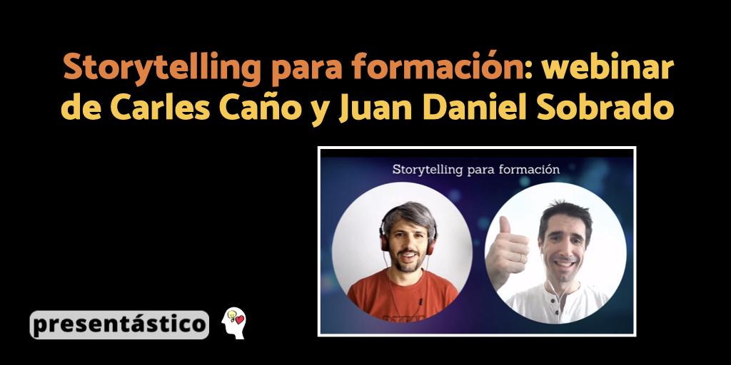 Storytelling para formación: webinar de Carles Caño y Juan Daniel Sobrado