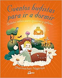 """Portada del libro """"Cuentos budistas para ir a dormir. Relatos sabios para inspirar y relajar"""" de Dharmachari Nagaraja"""