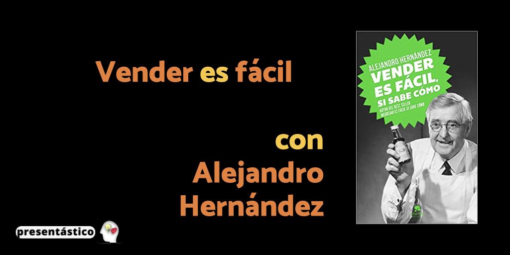Vender es fácil, si sabe cómo, con Alejandro Hernández