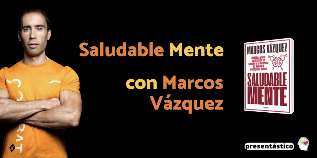 100 Saludable mente, con Marcos Vázquez