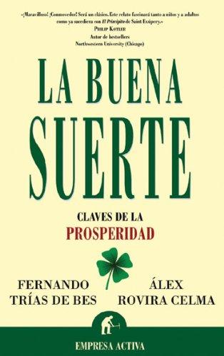 """""""La buena suerte. Claves de la prosperidad"""" (y el éxito), de Alex Rovira y Fernando Trias de Bes."""