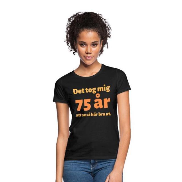 T-shirt dam - Det tok mig 75 år att se så här bra ut Image