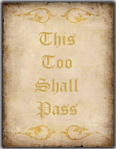 Quote: This Too Shall Pass