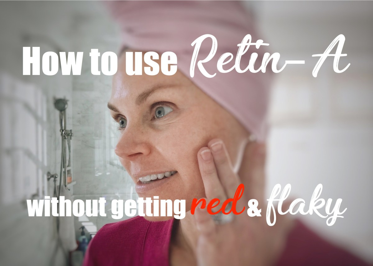 Video Tutorial: How to Use Retin-A Without Getting Red and Flaky