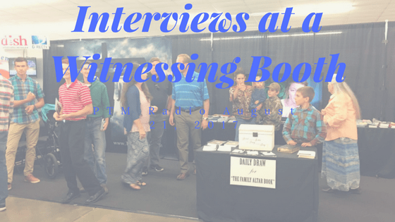 Interviews at a Witnessing Booth