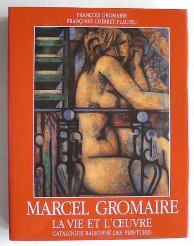 Marcel Gromaire, La vie et l'œuvre, catalogue raisonné des peintures