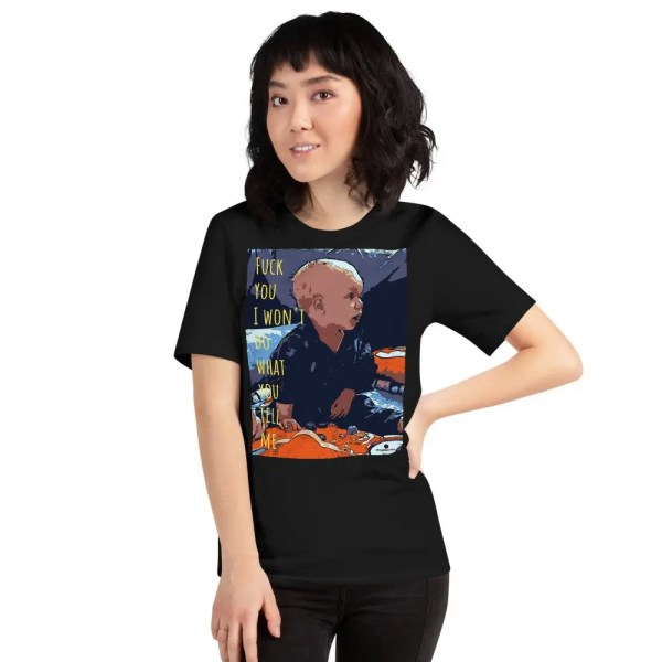 FU I won't do what you tell me (1) - T-shirt