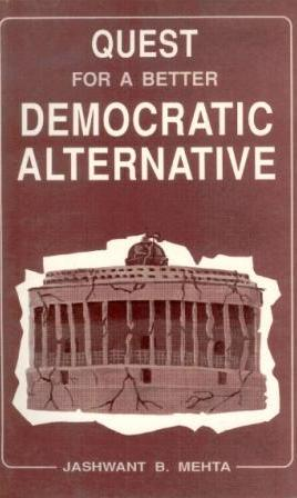Quest For A Better Democratic Alternative