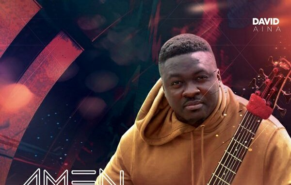 David Aina – Amen Praise mp3 download