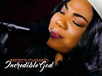 Mercy Chinwo – Incredible God (live) mp3 download