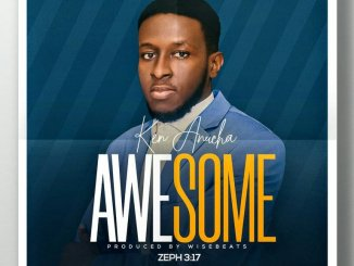 Ken Anucha – Awesome mp3 download
