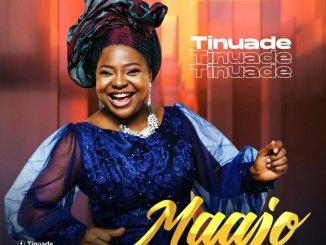 Tinuade – Maajo lyrics