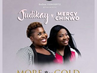 Judikay ft. Mercy Chinwo – More Than Gold mp3 download