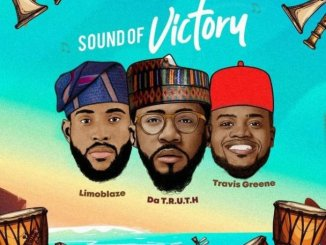 Limoblaze & Da TRUTH Ft. Travis Greene – Sound of Victory Lyrics