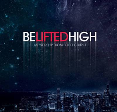Brian Johnson & Bethel Music - Be Lifted High mp3 download