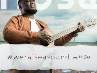 Nosa – We Raise a Sound Ft. 121Selah mp3 download
