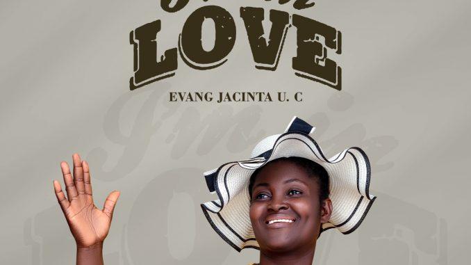 Evang Jacinta UC – I'm In Love mp3 download
