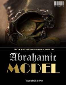 The Abrahamic Model - Godstime Ukah