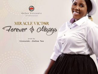 VIDEO: DOWNLOAD Miracle Victor – Forever & Always