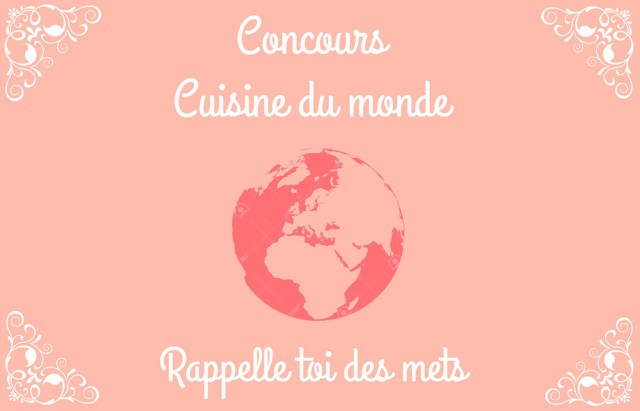 Concours cuisine du monde du blog Rappelle-toi des mets