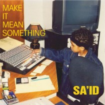 "BeatTips Founder, Sa'id, Drops New Single ""Make It Mean Something;"" Announces Album"