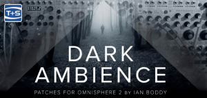 Time+Space presents Ian Boddy Dark Ambience for Omnisphere