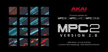 Akai Pro adds MIDI Multi & Retrospective Recording to the MPC with 2.8 update