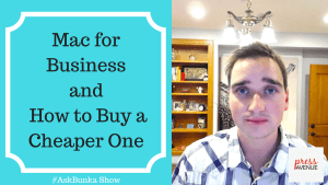 Mac for Business & How to Buy a Cheaper One #AskBunka Show Episode 9