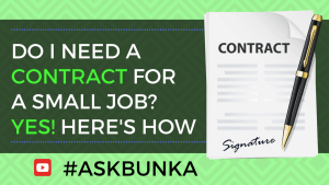 Do I Need A Contract for a small freelance job? Yes! - #AskBunka
