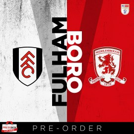 Pre-order Fulham v Middlesbrough official matchday programme
