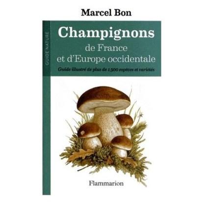 Champignons de France et d'Europe Marcel Bon