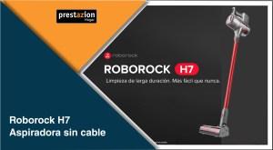 Roborock H7 Aspirador sin Cable