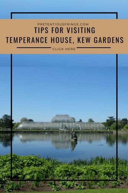 Tips for visiting Temperance House Kew Gardens