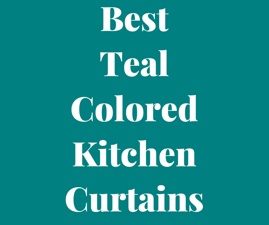 teal kitchen curtain ideas teal color