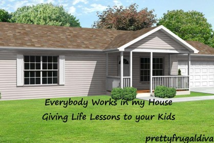 everyone works in my house - giving your kids life lesson
