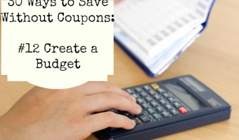 30 Ways to Save Without Coupons: #12 Create A Budget
