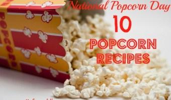 National Popcorn Day: 10 Popcorn Recipes