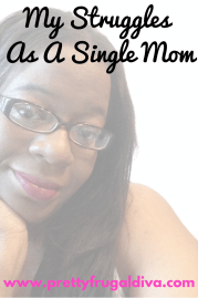 My Struggles As A Single Mom