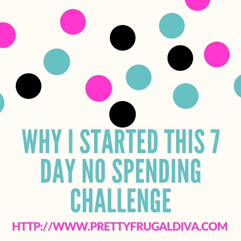 Why I Started 7 Day No Spending Challenge