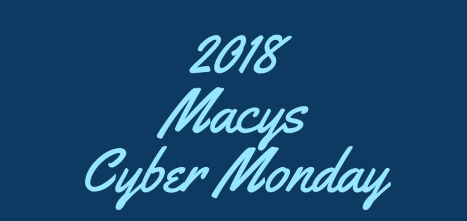 2018 Macys Cyber Monday