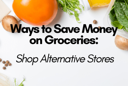Shop other stores ways to save money on groceries