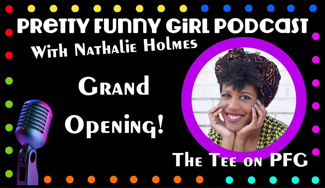 Welcome to the Pretty Funny Girl Podcast!