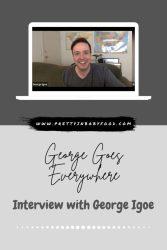 George Goes Everywhere